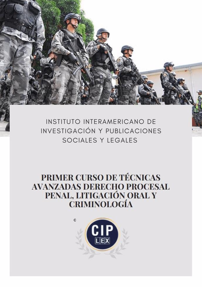 Técnicas Avanzadas Derecho Procesal Penal, Litigación Oral y Criminología